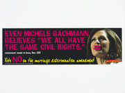 "Even Michele Bachmann believes ""We all have the same civil rights"" billboard"""