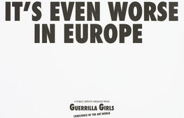 Guerrilla Girls, It's even worse in Europe, 1986. Collection Van Abbemuseum, photo: Peter Cox